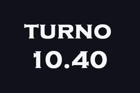 TURNO 10.40