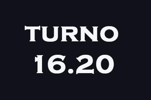 TURNO 16.20